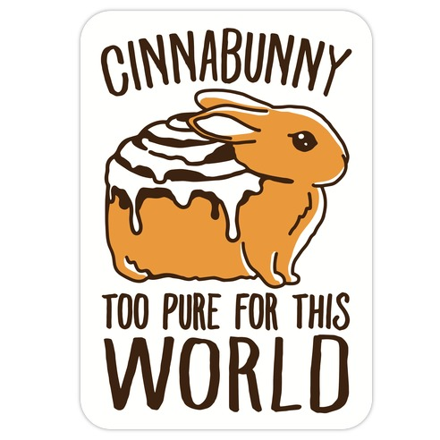 Cinnabunny Too Pure For This World Die Cut Sticker
