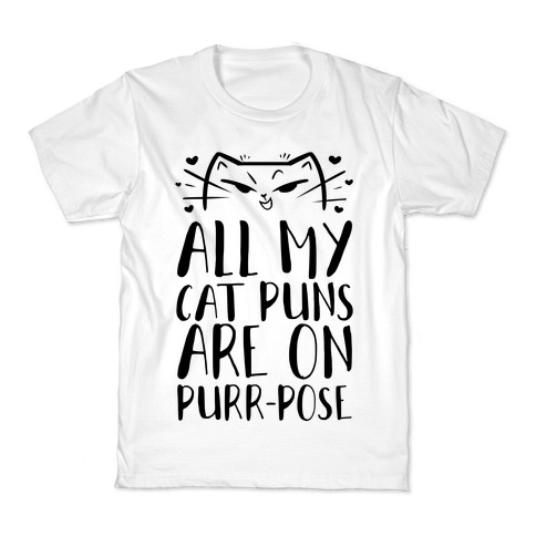 All My Cat Puns Are On Purr-pose Kids T-Shirt