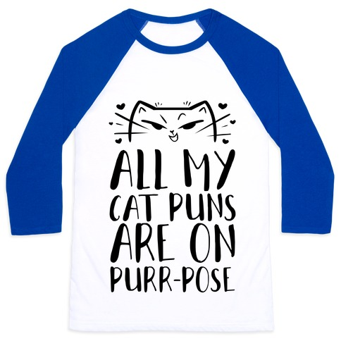 All My Cat Puns Are On Purr-pose Baseball Tee