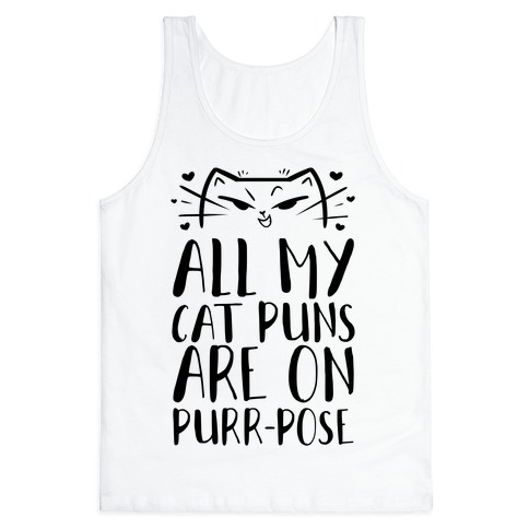 All My Cat Puns Are On Purr-pose Tank Top