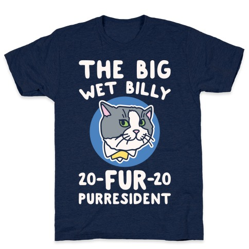 The Big Wet Billy Fur Purresident White Print T-Shirt
