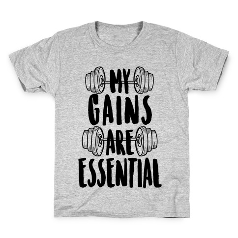 My Gains Are Essential Kids T-Shirt
