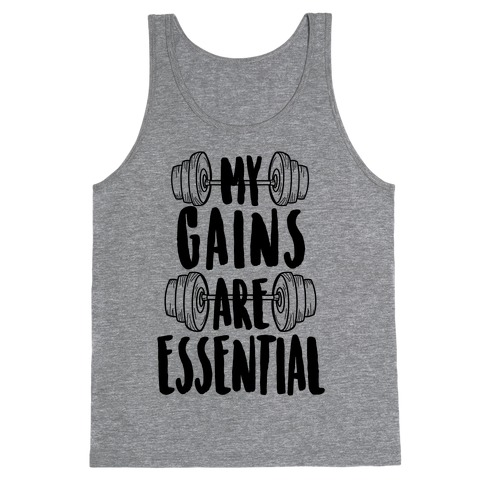 My Gains Are Essential Tank Top