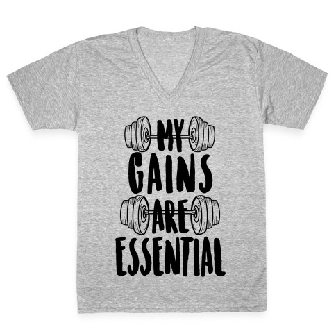 My Gains Are Essential V-Neck Tee Shirt