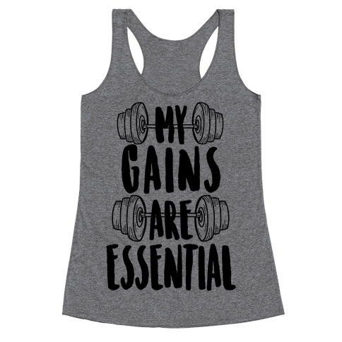 My Gains Are Essential Racerback Tank Top