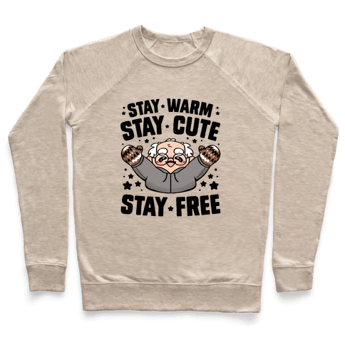 Stay Warm, Stay Cute, Stay Free Pullover