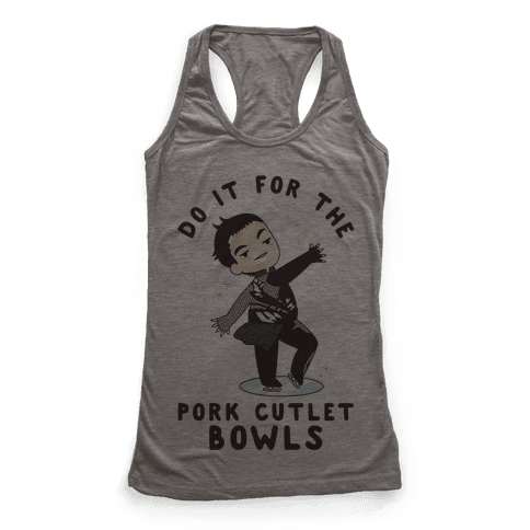 Do It For The Pork Cutlet Bowls Racerback Tank Top