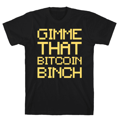 Gimme That Bitcoin Binch White Print Mens T-Shirt