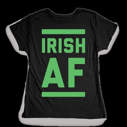 Irish AF Womens T-Shirt