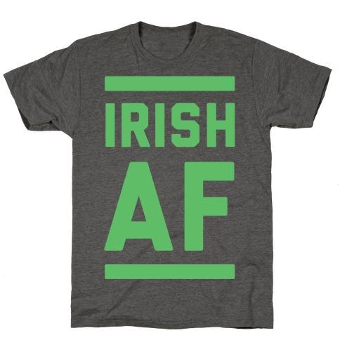 Irish AF Mens/Unisex T-Shirt