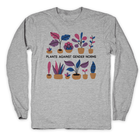 Plants Against Gender Norms Long Sleeve T-Shirt