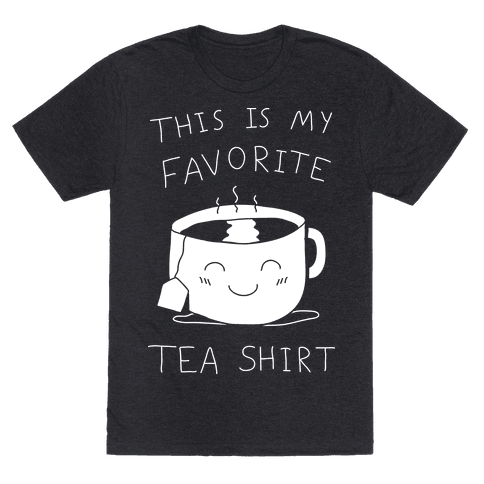 This Is My Favorite Tea Shirt