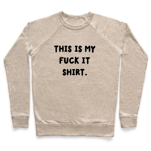 This Is My F*** It Shirt (black) Pullover