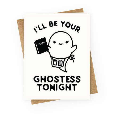 I'll Be Your Ghostess Tonight Greeting Card