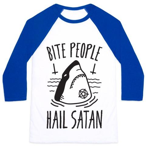 Bite People Hail Satan - Shark Baseball Tee