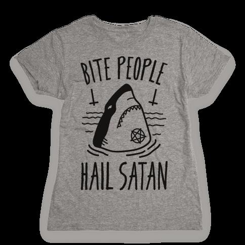 Bite People Hail Satan - Shark Womens T-Shirt
