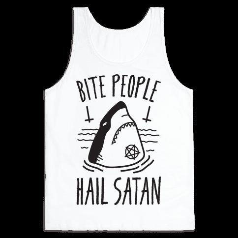 Bite People Hail Satan - Shark Tank Top