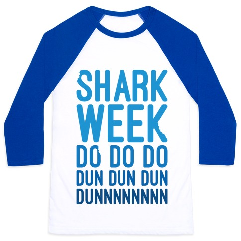 Shark Week Do Do Do Dun Dun Dun Jaws Parody Baseball Tee