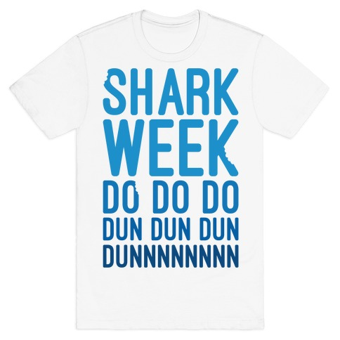 Shark Week Do Do Do Dun Dun Dun Jaws Parody T-Shirt