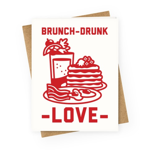 Brunch-Drunk Love Greeting Card