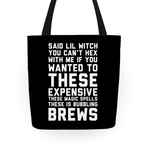 Said Lil Witch You Can't Hex With Me (Version 2) Tote