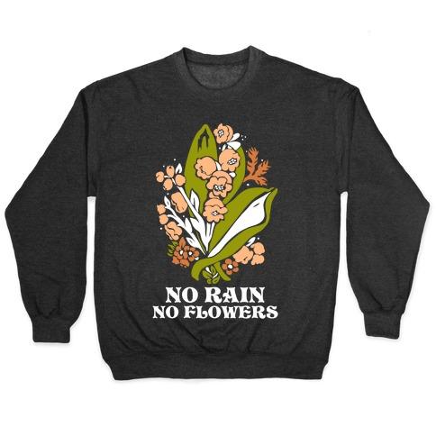 No Rain No Flowers Pullover