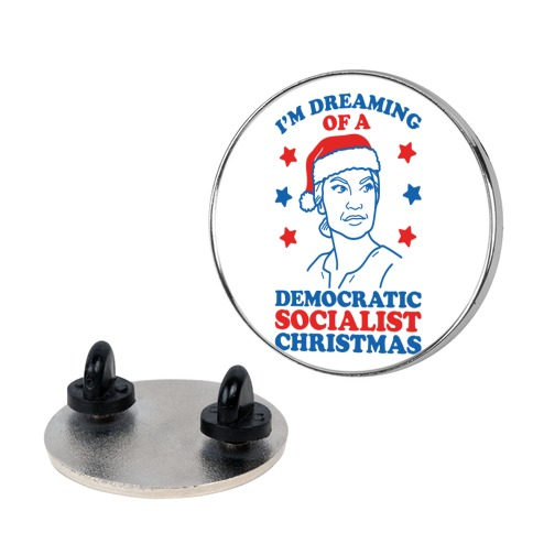 I'm Dreaming of a Democratic Socialist Christmas AOC Pin