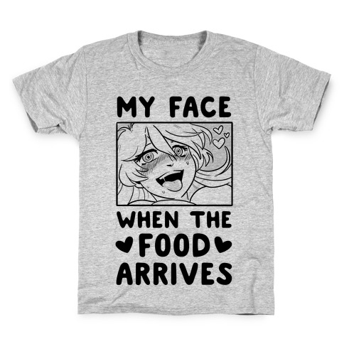 My Face When the Food Arrives Kids T-Shirt