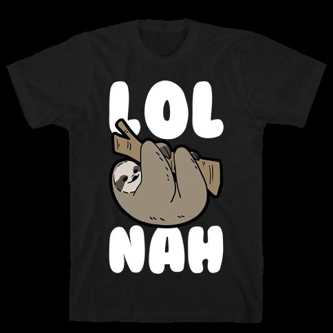 LOL Nah - Sloth Mens T-Shirt
