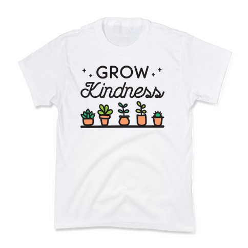 Grow Kindness Kids T-Shirt