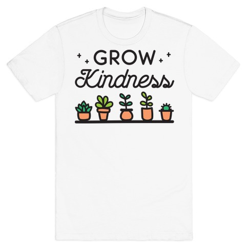 Grow Kindness T-Shirt
