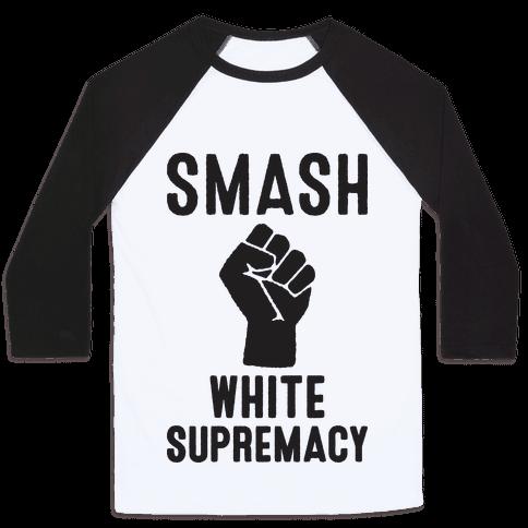 Smash White Supremacy Baseball Tee