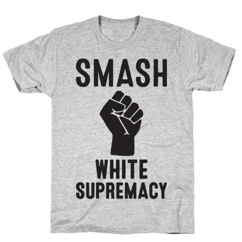 Smash White Supremacy T-Shirt