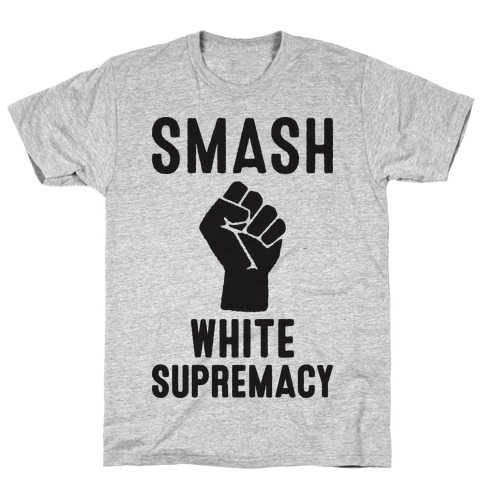 Smash White Supremacy T-Shirt