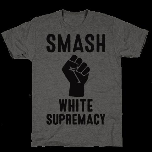Smash White Supremacy Mens T-Shirt