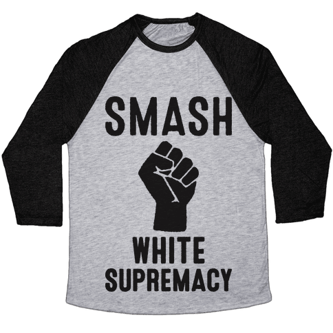Smash White Supremacy Baseball Tee