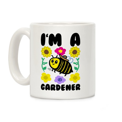 I'm A Gardener Bee Coffee Mug