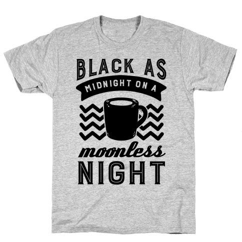 Black As Midnight On A Moonless Night Mens T-Shirt