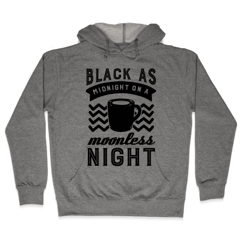 Black As Midnight On A Moonless Night Hooded Sweatshirt