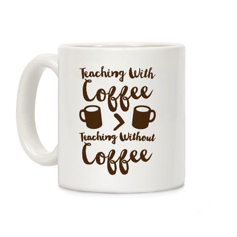 Teaching With Coffee > Teaching Without Coffee Coffee Mug