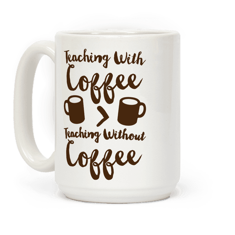 Teaching With Coffee > Teaching Without Coffee  Coffee Mug