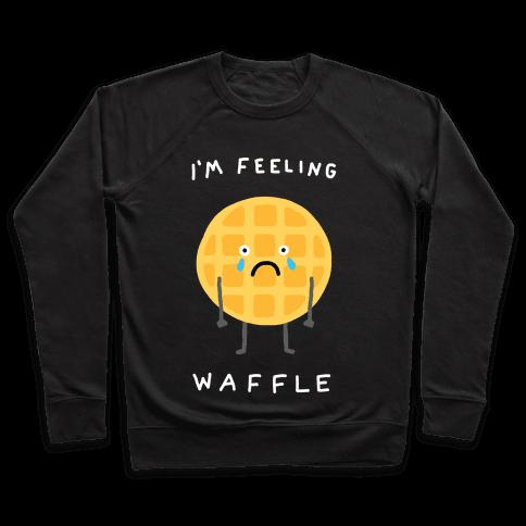 I'm Feeling Waffle Pullover