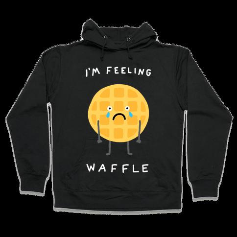 I'm Feeling Waffle Hooded Sweatshirt