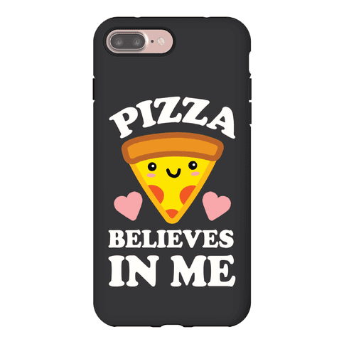 Pizza Believes In Me Phone Case