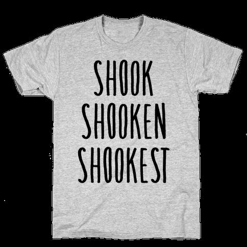Shook Shooken Shookest Mens T-Shirt