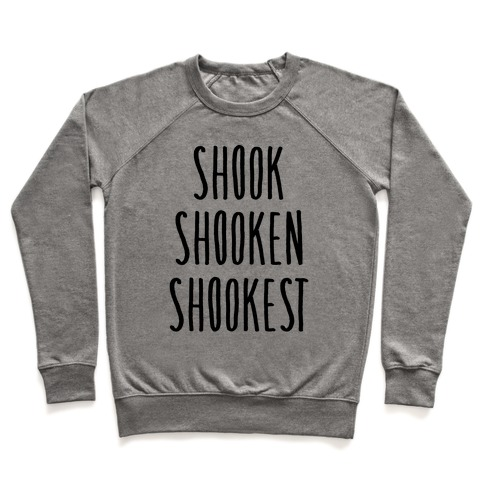 Shook Shooken Shookest Pullover