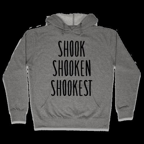 Shook Shooken Shookest Hooded Sweatshirt