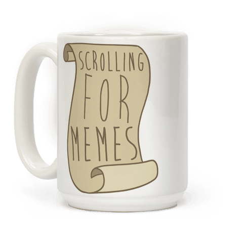 Scrolling for Memes Coffee Mug