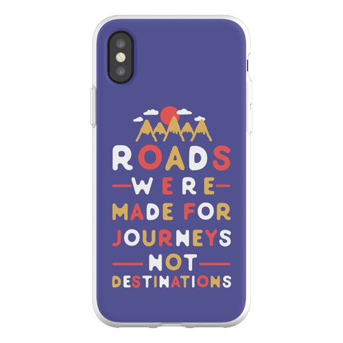 Roads Were Made For Journeys Phone Flexi-Case