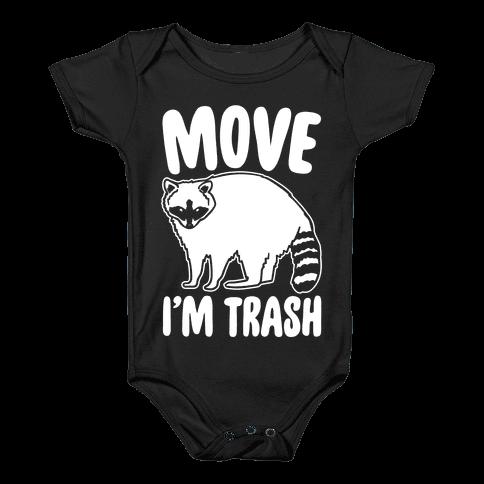 Move I'm Trash Parody White Print Baby Onesy
